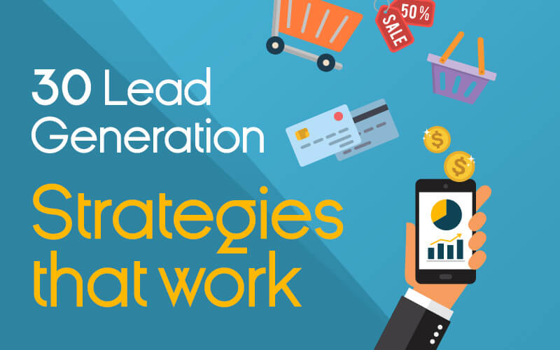 30 Lead Generation Strategies that WORK